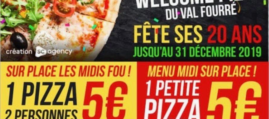 20 ans Welcome Pizza Val Fourré : pizza pour 2 personnes à 5 € le midi